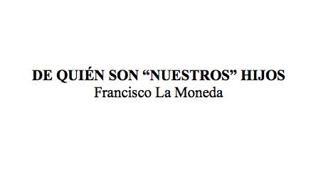 De quién son «nuestros» hijos, de Francisco La Moneda