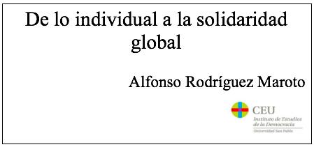 De lo individual a la solidaridad global, por Alfonso Rodríguez Maroto
