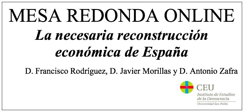 La necesaria reconstrucción económica de España, nueva mesa redonda online