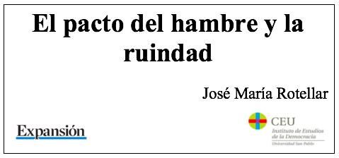 El pacto del hambre y la ruindad, por José María Rotellar