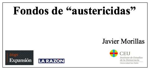 Fondos de «austericidas», por Javier Morillas