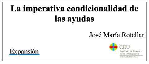 La imperativa condicionalidad de las ayudas, por José María Rotellar