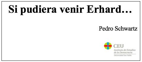 Si pudiera venir Erhard…, por Pedro Schwartz