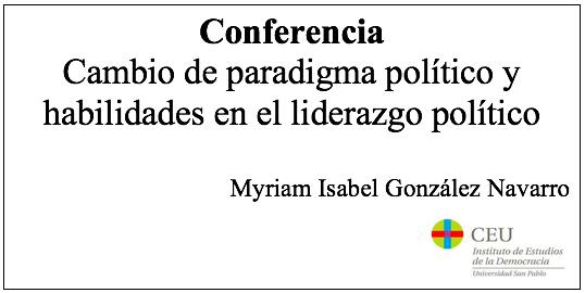 Cambio de paradigma político y habilidades en el liderazgo político, por Myriam Isabel González Navarro