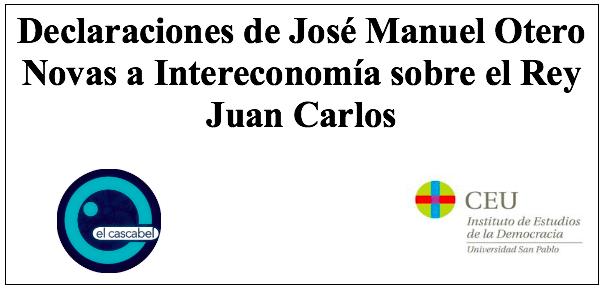Declaraciones de José Manuel Otero Novas al Cascabel de 13TV sobre el Rey Juan Carlos