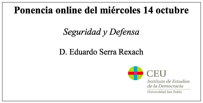 D. Eduardo Serra Rexach impartió la ponencia «Seguridad y Defensa» en la nueva ponencia online del Aula Política