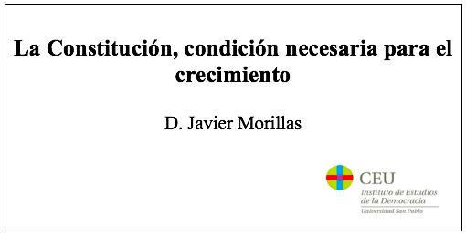 La Constitución, condición necesaria para el crecimiento, por Javier Morillas