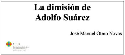 La dimisión de Adolfo Suárez