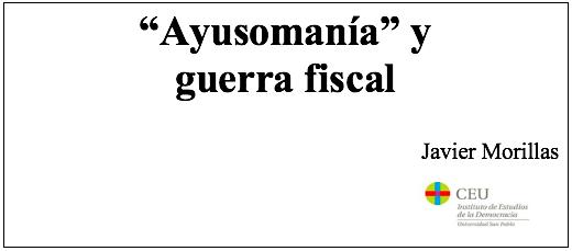 «Ayusomanía» y guerra fiscal