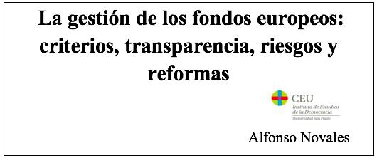 La gestión de los fondos europeos: criterios, transparencia, riesgos y reformas